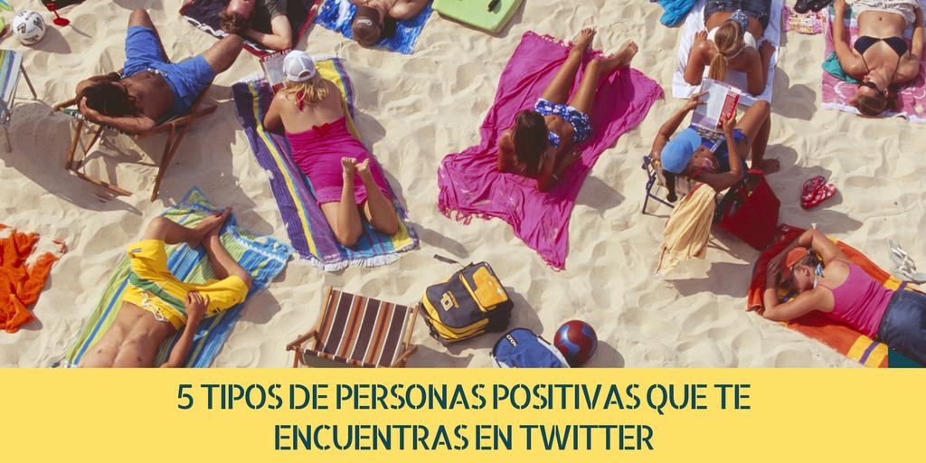 5+ Tipos de Personas Positivas que te Encuentras en Twitter 1