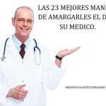 Las 23 mejores maneras de amargarle el día a su médico 1